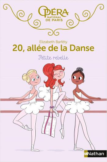 20 allée de la danse : Petite rebelle - Roman Dès 8 ans