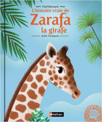 L'histoire vraie de Zarafa la girafe