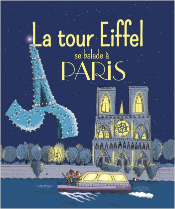 La tour Eiffel se balade à Paris - Album - Dès 3 ans