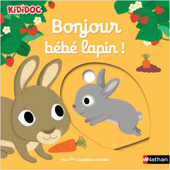Bonjour bébé lapin ! livre animé kididoc - dès 1 an