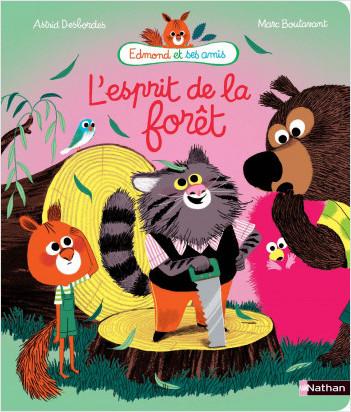 L'esprit de la forêt - Edmond et ses amis - Album dès 4 ans