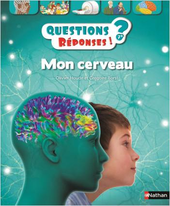 Mon cerveau - Questions/Réponses - doc dès 7 ans