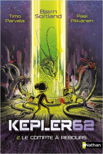 Kepler 62 - Le compte à rebours - Tome 2 - Dès 10 ans