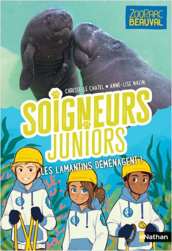 Soigneurs juniors - Les lamantins déménagent - tome 5 - Zoo Parc de Beauval - dès 8 ans