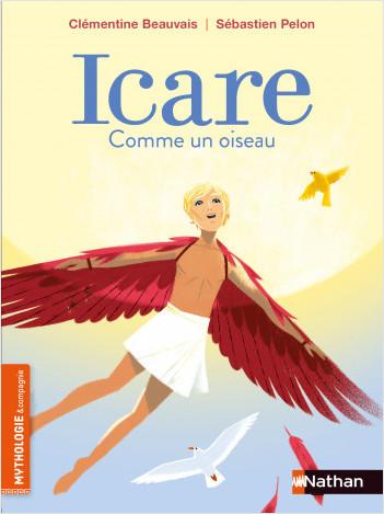 Icare, comme un oiseau -  Roman mythologie - Dès 8 ans