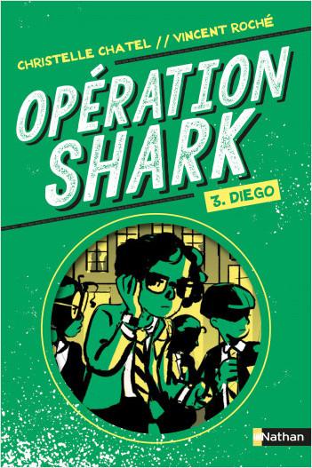 Opération Shark - Diego - Tome 3 - dès 8 ans