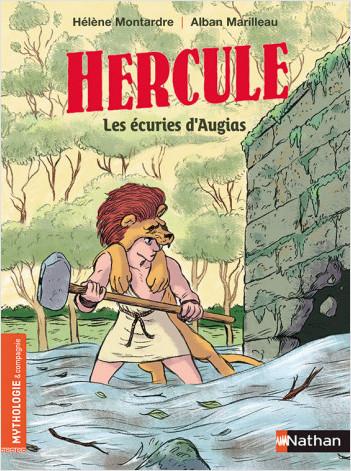 Hercule, les écuries d'Augias - Roman Mythologie - Dès 7 ans