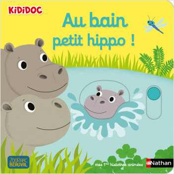 Kididoc - Au bain petit hippo ! - Zooparc de Beauval - Dès 1 an