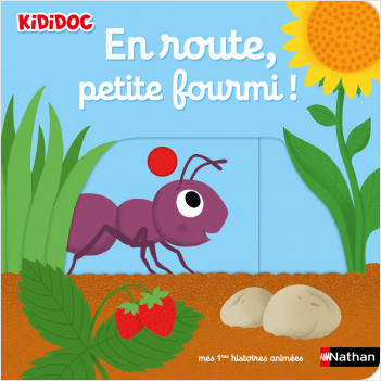 En route petite fourmi ! - histoire animée - Kididoc dès 1 an