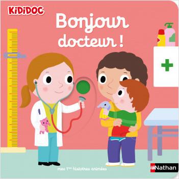 Bonjour docteur ! - histoire animée - Kididoc dès 1 an
