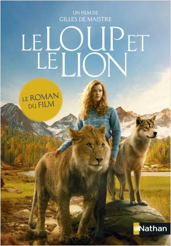Le loup et le lion - Le roman du film - Dès 7 ans