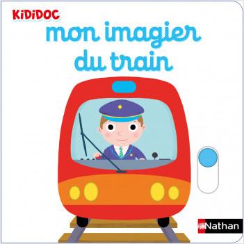Kididoc - Mon imagier du train - Livre animé - Dès 6 mois