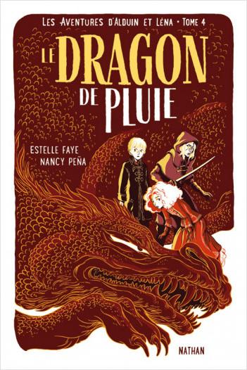 Le dragon de pluie - Les aventures d'Alduin et Léna - Tome 4 - Roman aventure dès 9 ans - NATHAN Jeunesse