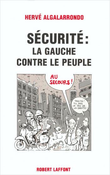 Sécurité la gauche contre le peuple