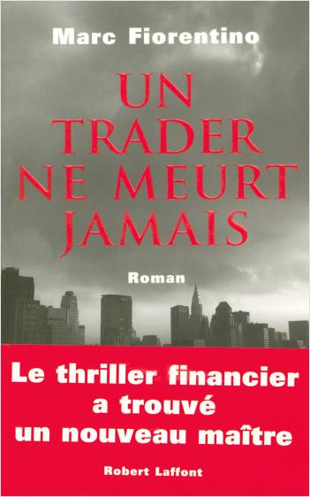 Un trader ne meurt jamais