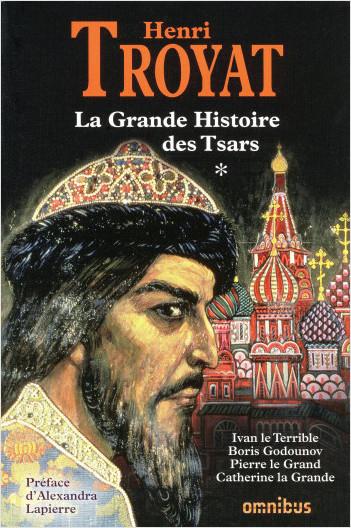 La grande histoire des Tsars de toutes les Russies -T1