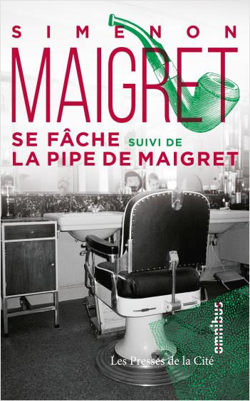 Maigret se fâche suivi de La pipe de Maigret