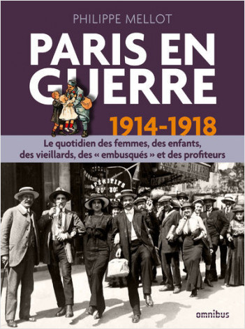 Paris en guerre 1914-1918 (version enrichie)