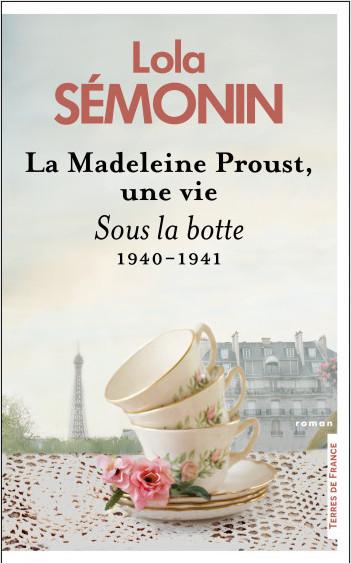 La Madeleine Proust, une vie. Sous la botte 1940-1941
