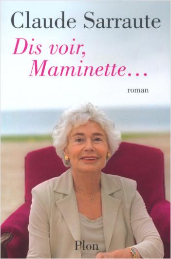 Dis voir, Maminette...