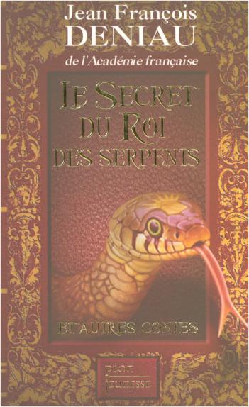 Le secret du roi des serpents et autres contes