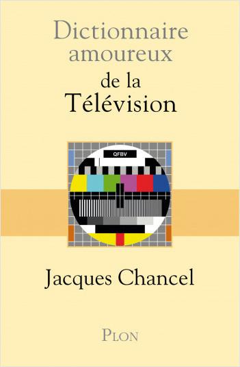 Dictionnaire amoureux de la Télévision