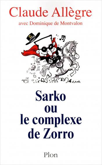 Sarko ou le complexe de Zorro