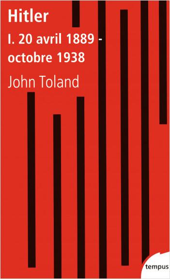 Hitler, tome 1 : 20 avril 1889 - octobre 1938