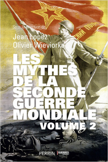 Les Mythes de la Seconde Guerre mondiale - tome 2