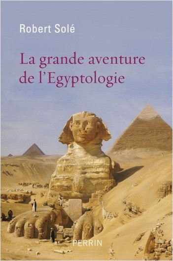 La grande aventure de l'Egyptologie