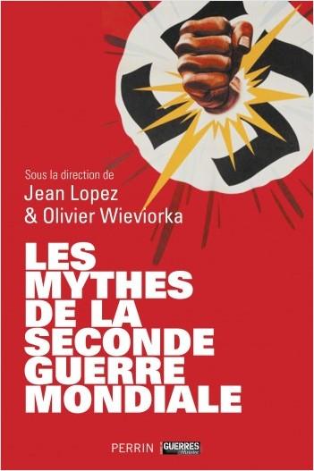 Les mythes de la Seconde Guerre mondiale (tomes 1 & 2)