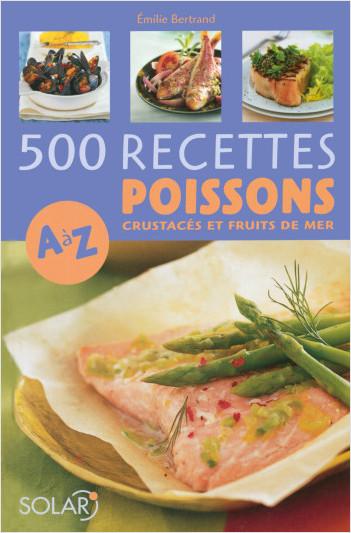 500 recettes de poissons de A à Z