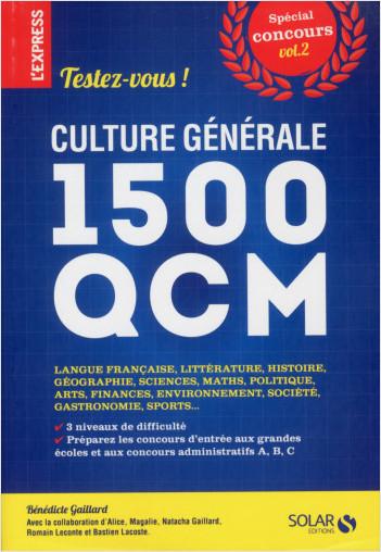 CULTURE GENERALE : TESTEZ-VOUS 1500 QCM (Vol 2)