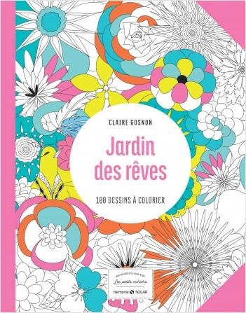 Jardin des rêves - Les petits cahiers aux sources du bien-être