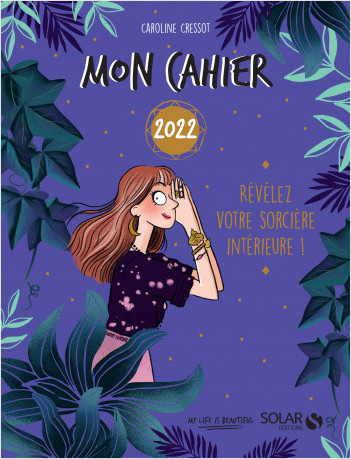 Mon cahier 2022 Révélez votre âme de sorcière !