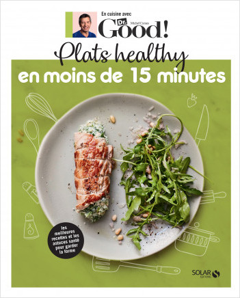 Plats healthy en moins de 15 minutes  - Dr Good