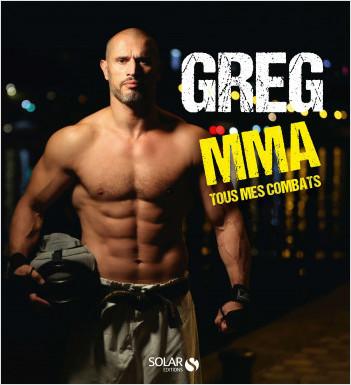 GregMMA, Tous mes combats