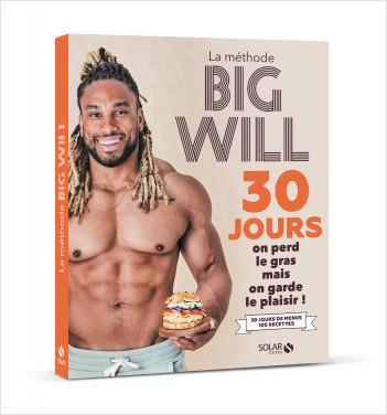 La méthode Big Will en 30 jours