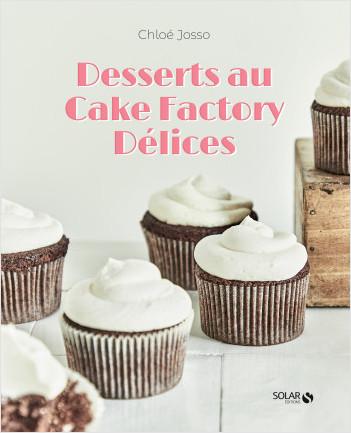 Desserts au Cake Factory Délices