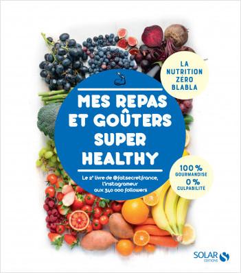 Mes recettes gourmandes et healthy 2 par FatSecretFrance