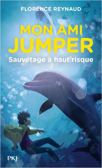 Mon ami Jumper - tome 01 : Sauvetage à haut risque