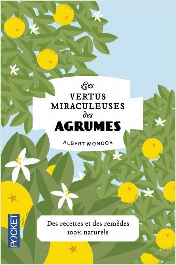 Les Vertus miraculeuses des agrumes