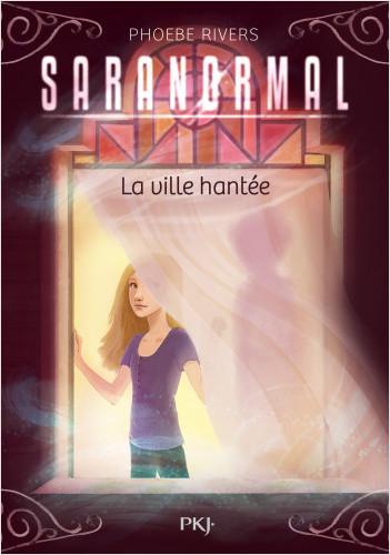 Saranormal - tome 01 : La ville hantée