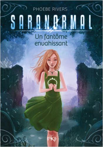 Saranormal - tome 02 : Un fantôme envahissant