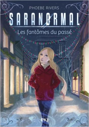 Saranormal - tome 04 : Les fantômes du passé