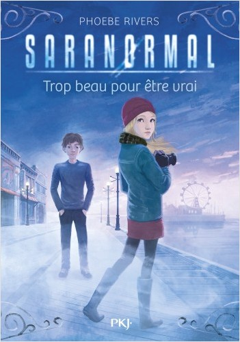 Saranormal - tome 05 : Trop beau pour être vrai