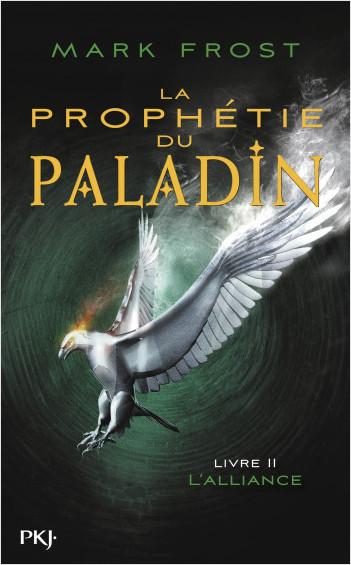 La Prophétie du paladin - tome 02 : L'Alliance