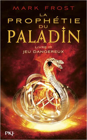 La Prophétie du paladin - tome 03 : Jeu dangereux