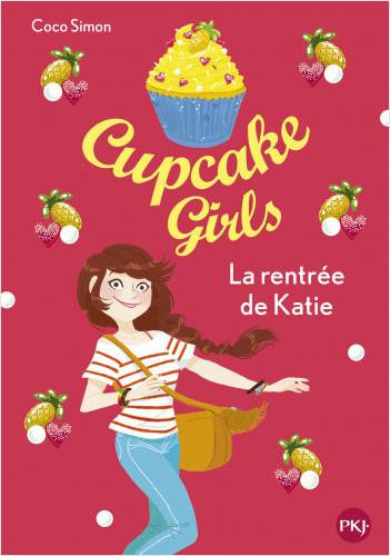 Cupcake Girls - tome 01 : La rentrée de Katie