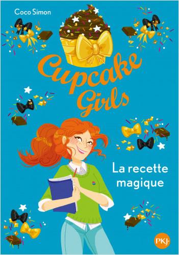 Cupcake Girls - tome 04 : La recette magique